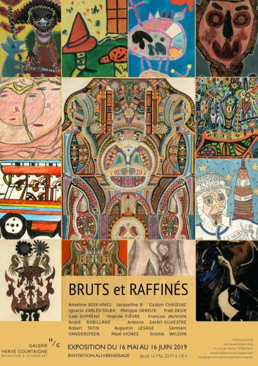 BRUTS et RAFFINES. Exposition collective Galerie Hervé Courtaigne. Du 16 mai au 16 juin 2019